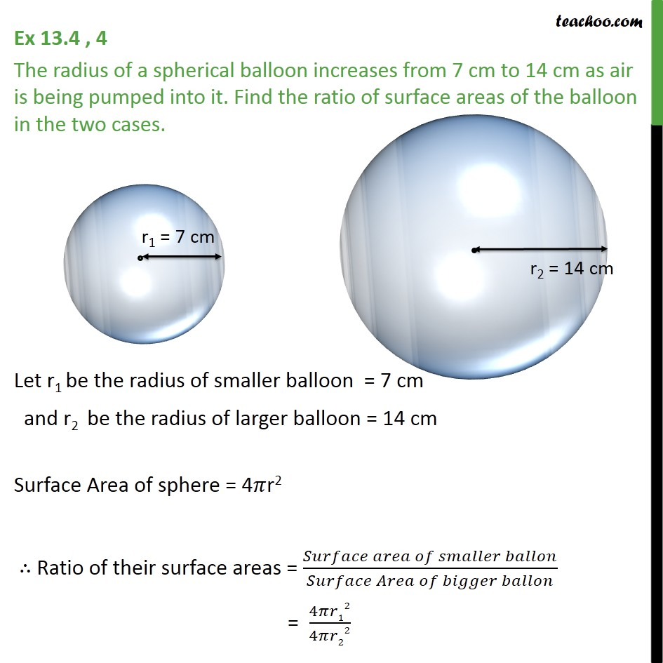 Ex 13.4, 4 - The radius of a spherical balloon increases - Area Of Sphere