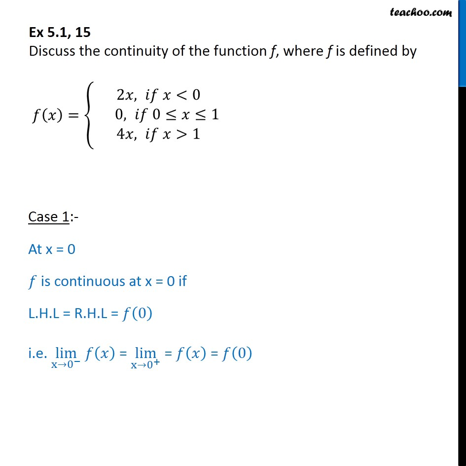 Ex 5.1, 15 - Discuss continuity of f(x) = {2x, 0, 4x - Class 12 - Ex 5.1