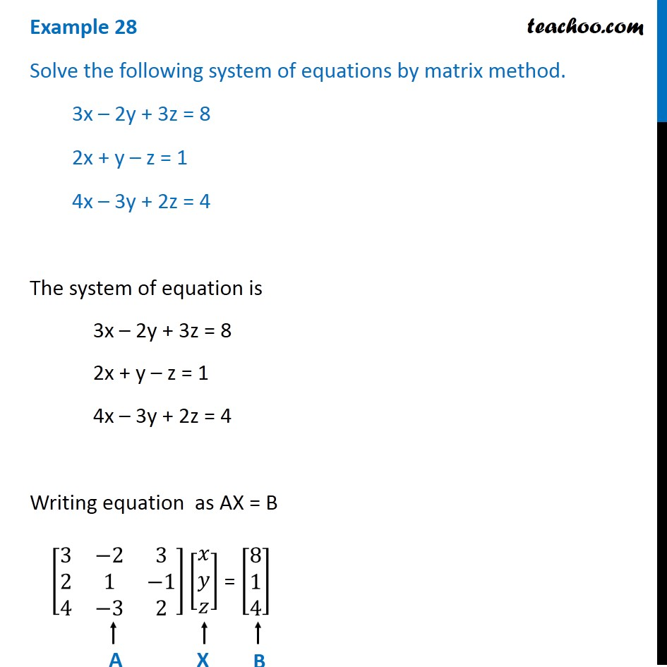 Example 28 - Solve by matrix method 3x-2y+3z=8 2x+y-z=1 - Examples