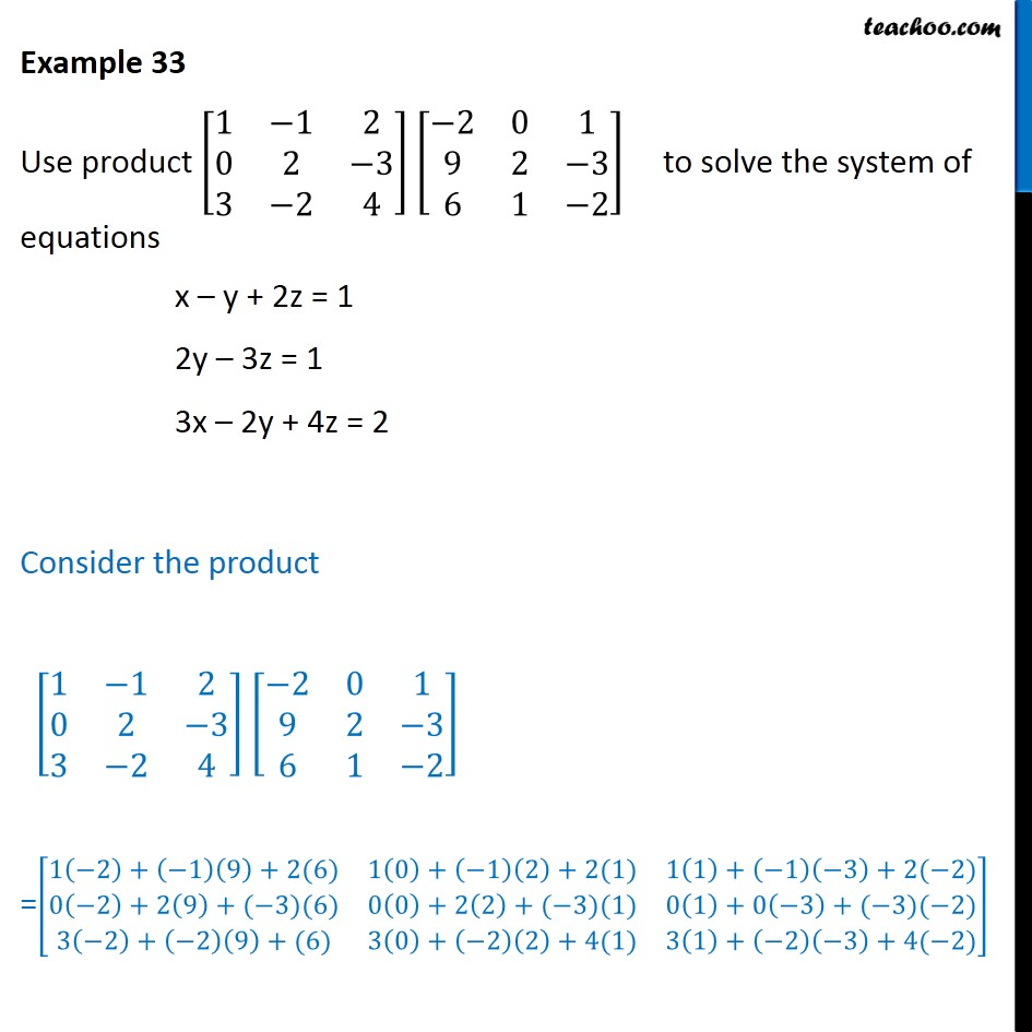 Example 33 - Use product to solve x-y+2z=1 2y-3z=1 3x-2y+4z=2  - Find solution of equations- Equations given