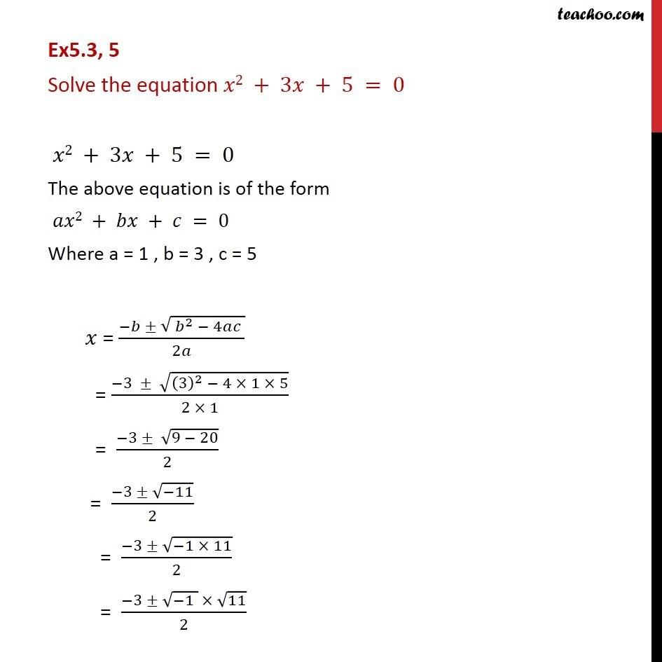 Ex 5.3, 5 - Solve x2 + 3x + 5 = 0 - Chapter 5 Class 11 - Ex 5.3
