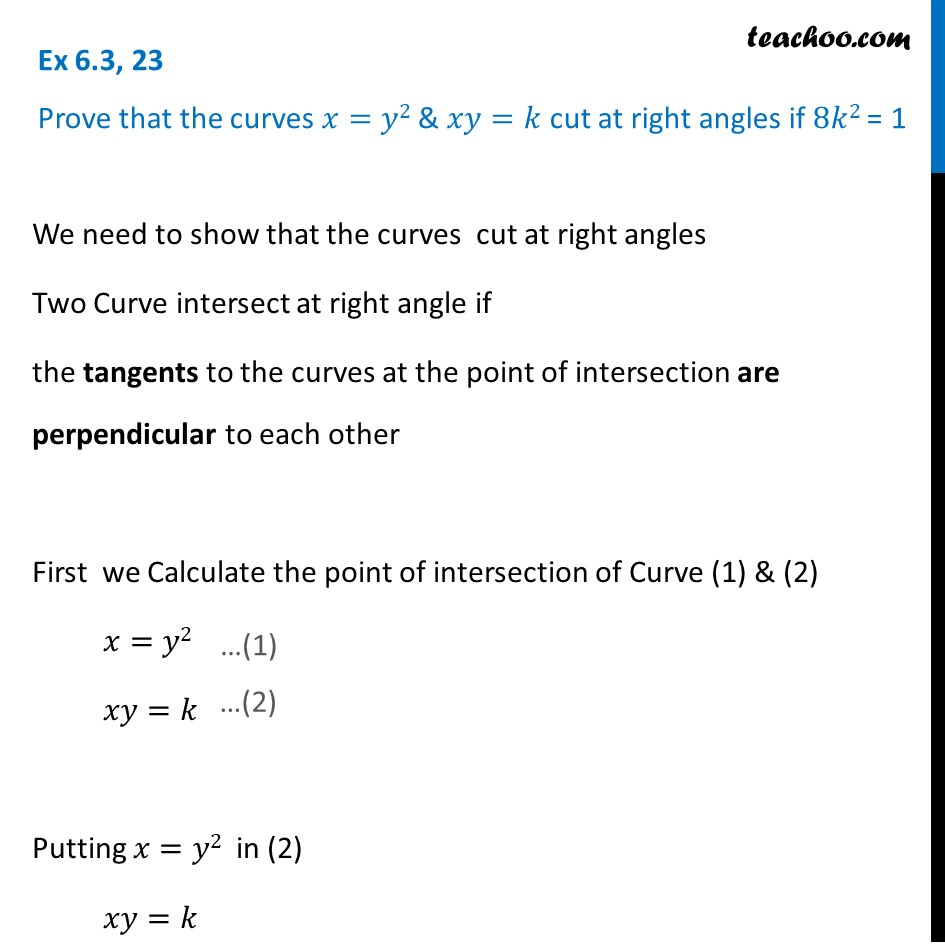 Ex 6.3, 23 - Prove that x = y2, xy = k cut at right angles