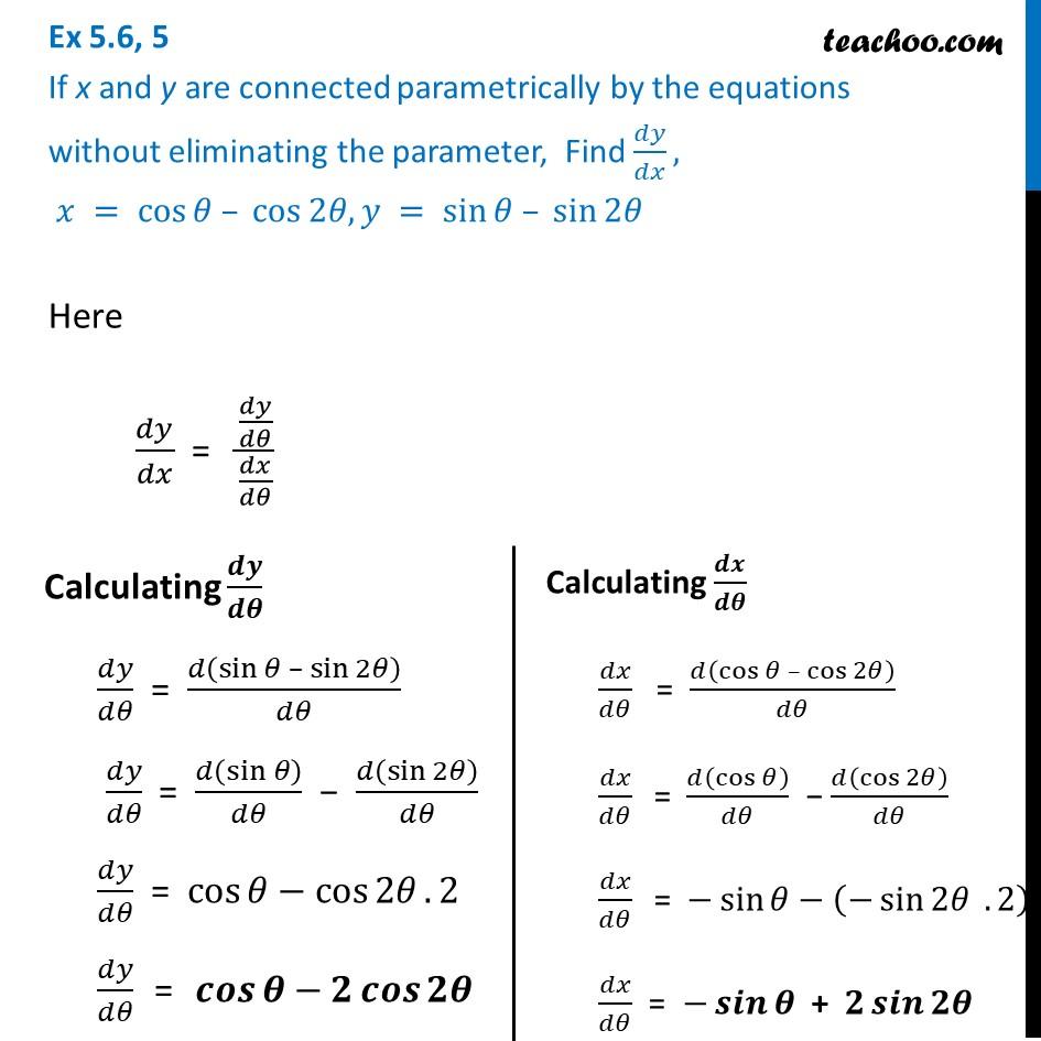 Ex 5.6, 5 - Find dy/dx, x = cos - cos 2, y = sin - sin 2