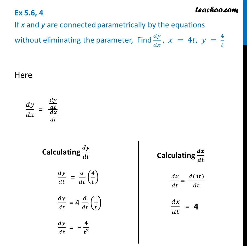 Ex 5.6, 4 - Find dy/dx, x = 4t, y = 4/t - Chapter 5 Class 12