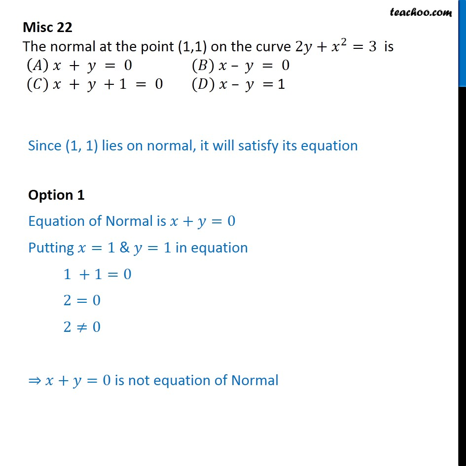 Misc 22 - Normal at (1,1) on 2y + x2 = 3 is - Chapter 6 - Finding equation of tangent/normal when point and curve is given