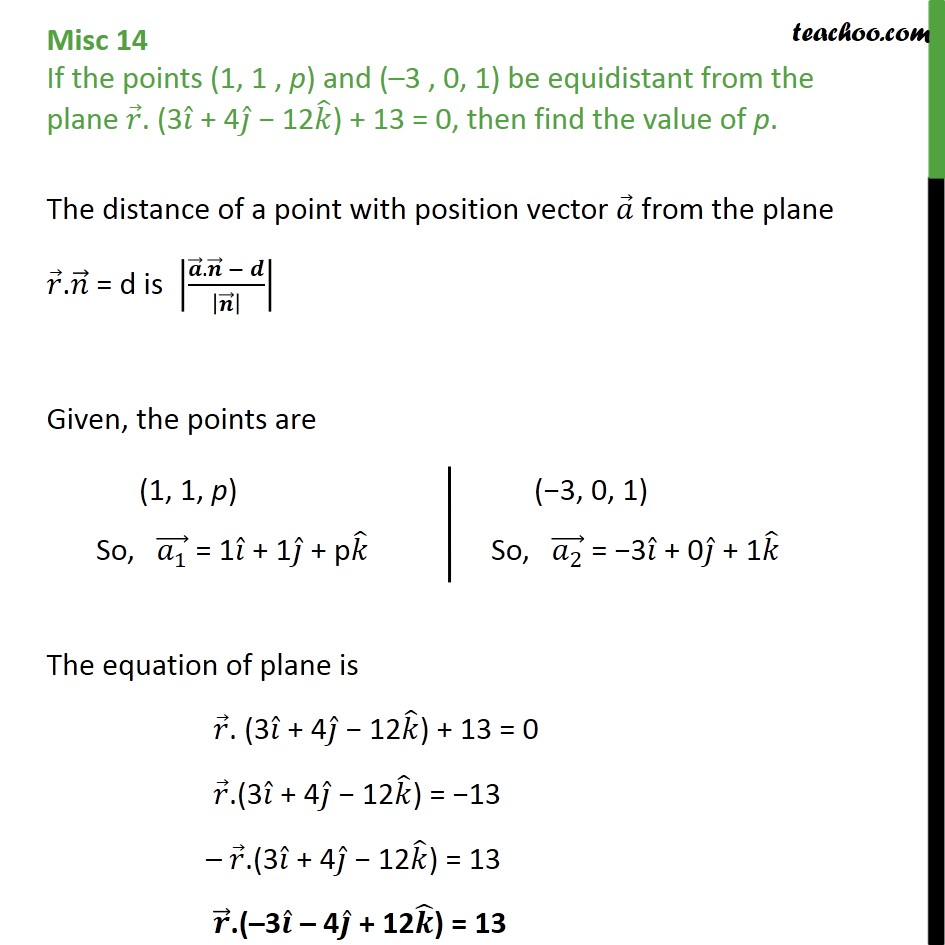 Misc 14 - If points (1, 1, p), (-3, 0, 1) be equidistant plane - Distance of point from plane
