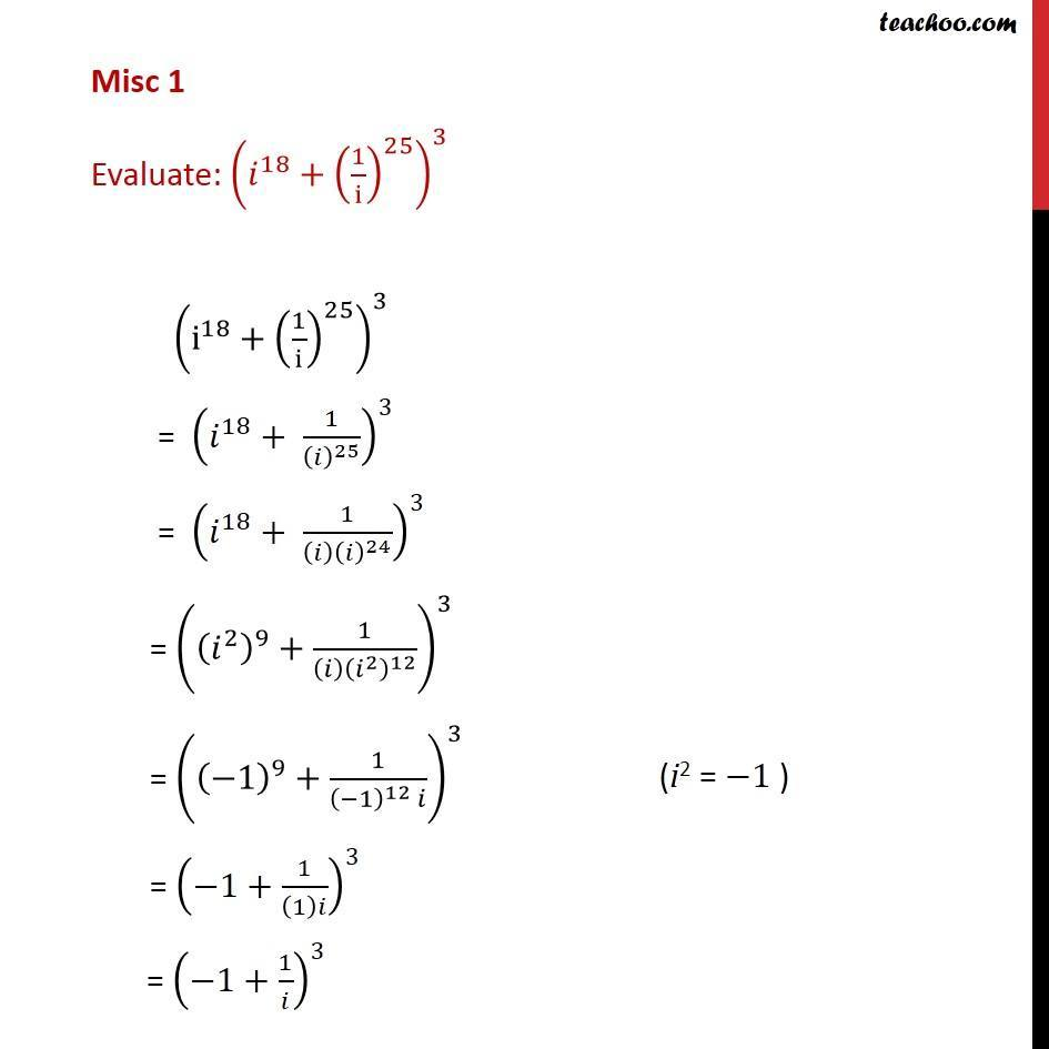 Misc 1 - Evaluate (i18 + (1/i)25)3 - Chapter 5 Class 11 - Power of i(odd and even)