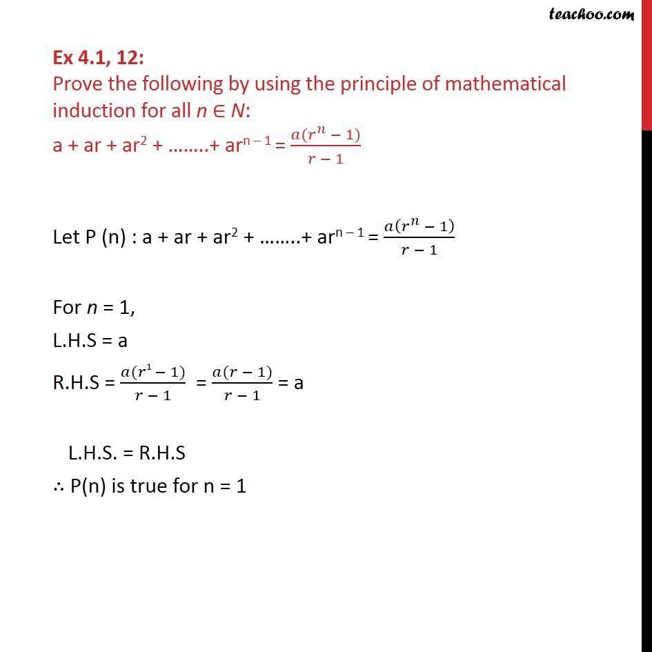 Ex 4.1, 12 - Prove a + ar + ar2 + ... + a rn-1 = a(rn - 1)/r-1 - Ex 4.1