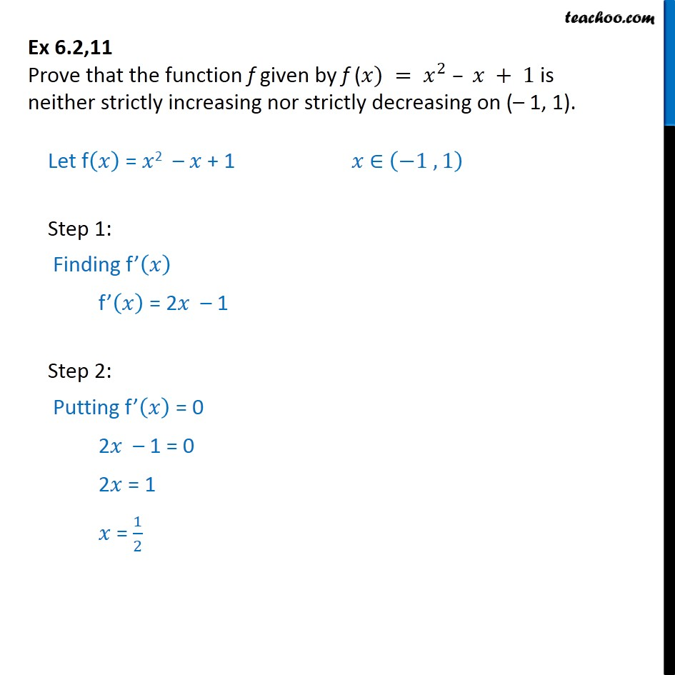 Ex 6.2, 11 - Prove f(x) = x2-x+1 is neither strictly increasing - To show increasing/decreasing in intervals