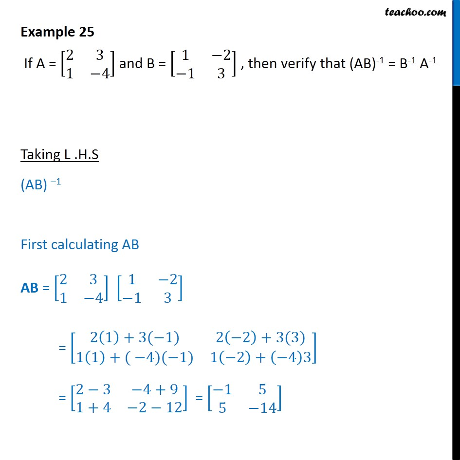 Example 25 - Verify (AB)-1 = B-1 A-1, if A = [2 3 1 -4] - Inverse of two matrices and verifying properties