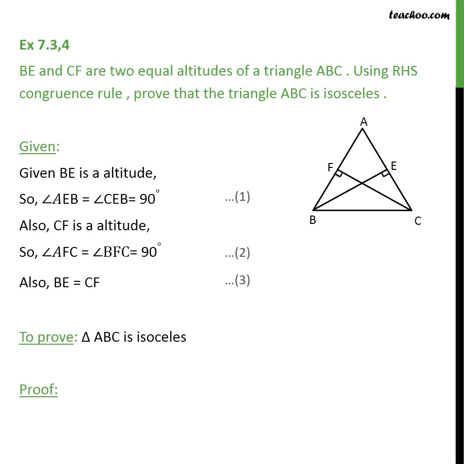 Ex 7.3, 4 - BE and CF are two equal altitudes of triangle ABC - RHS