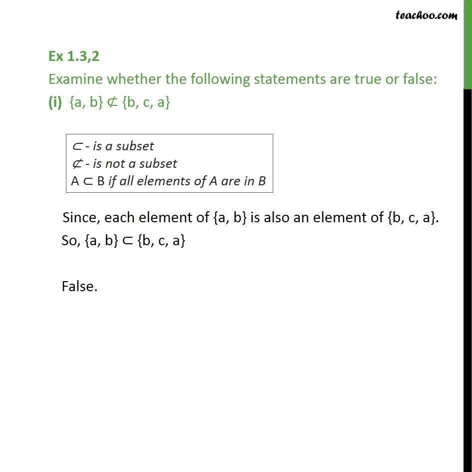 Ex 1.3, 2 - Examine true or false (i)  {a, b} {b, c, a} - Subset