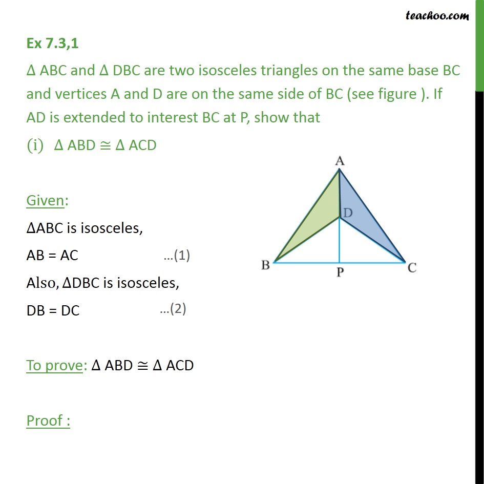 Ex 7.3, 1 - Triangle ABC and DBC are two isosceles triangles - Ex 7.3