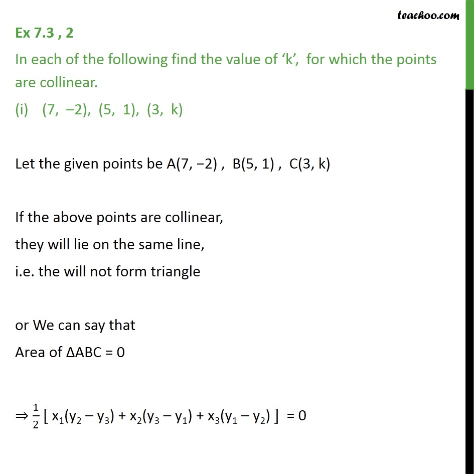 Ex 7.3, 2 - Find value of k, for which points are collinear - Given area, finding k