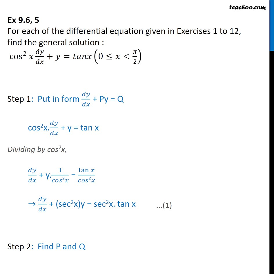 Ex 9.6, 5 - Find general solution: cos2 x dy/dx + y = tan x - Solving Linear differential equations - Equation given