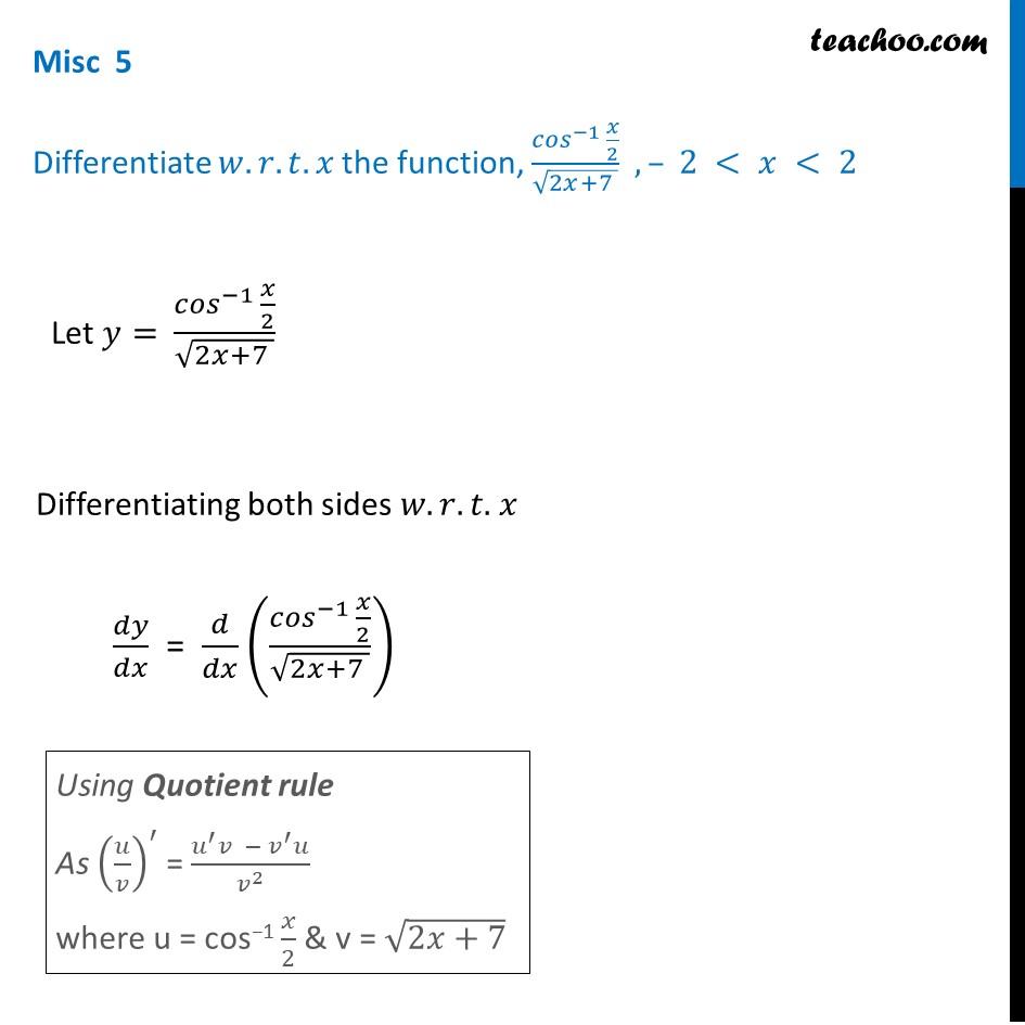 Misc  5 - Differentiate cos-1 x/2 / root (2x + 7) - Teachoo