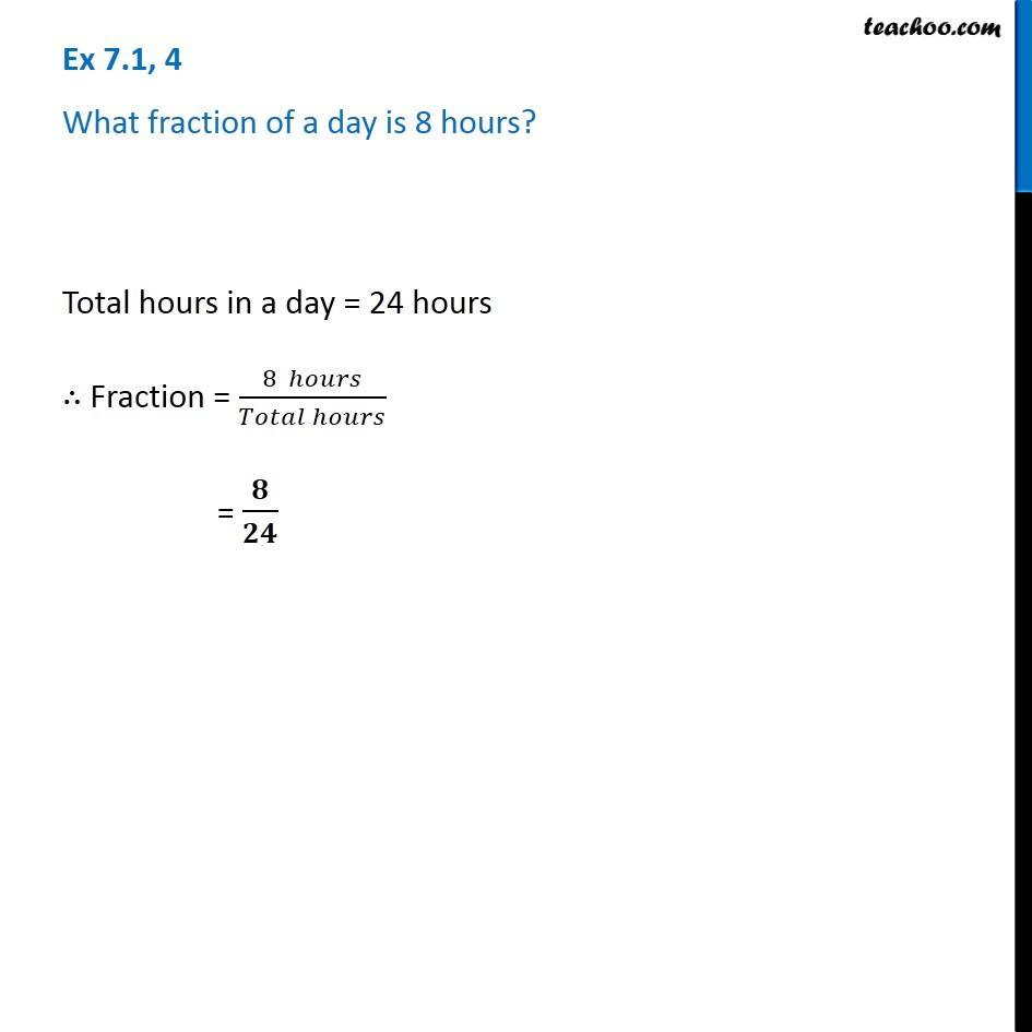 ex 7 1 4 what fraction of a day is 8 hours chapter 7 class 6