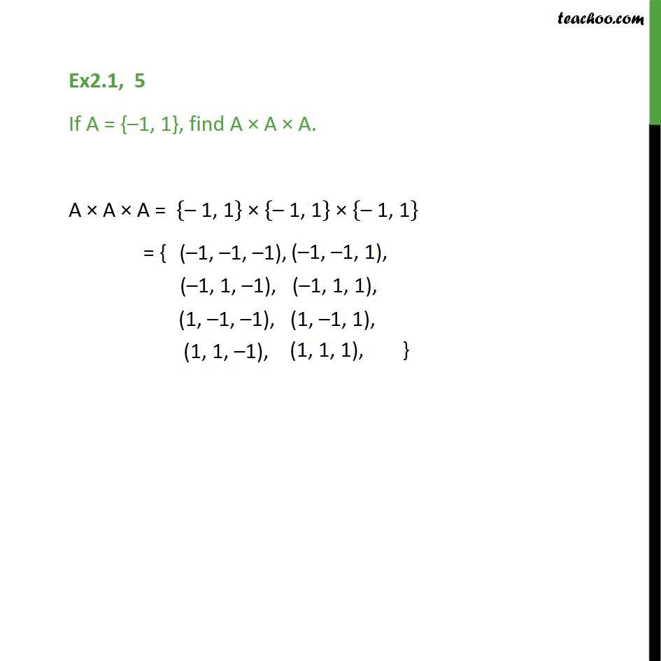 Ex 2.1, 5 - If A = {-1, 1}, find A x A x A - Chapter 2 Class 11 - Finding Catesian Product