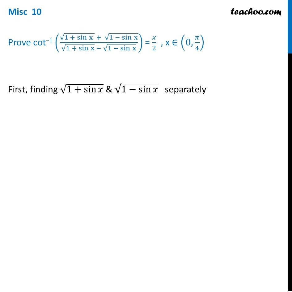 Misc 10 - Prove cot-1 ( root (1 + sin x) + root (1 - sin x))