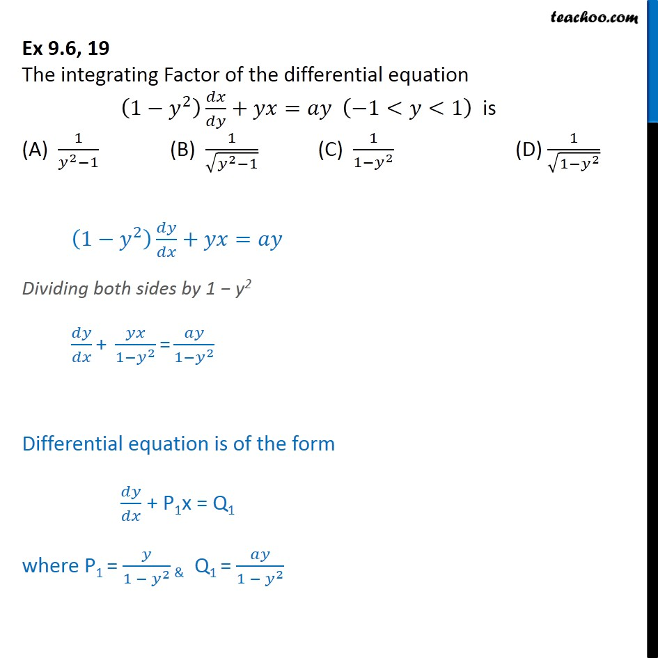 Ex 9.6, 19 - The Integrating Factor of (1 - y2) dx/dy + yx = ay - Solving Linear differential equations - Equation given