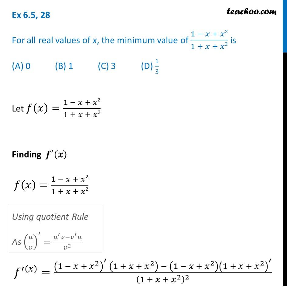 Ex 6.5, 28 - Minimum value of 1 - x + x2 / 1 + x + x2  - AOD