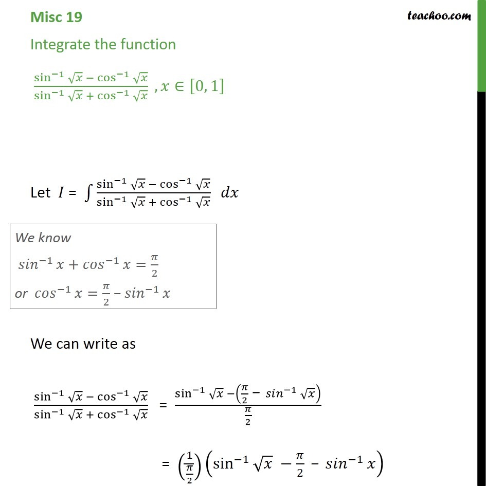 Misc 19 - Integrate sin-1 root x - cos-1 root x - CBSE - Integration using trigo identities - Inv Trigo formulae