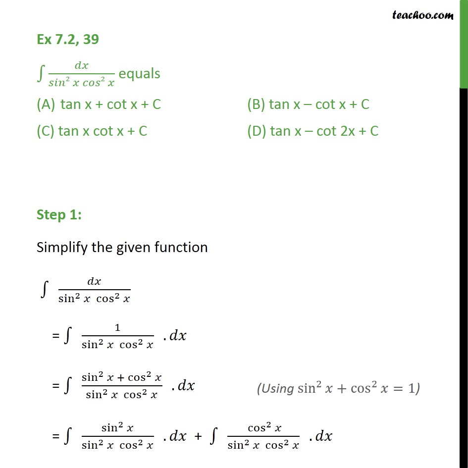 Ex 7.2, 39 - Integration dx / sin2 x cos2 x equals - Integration by substitution - Trignometric - Normal