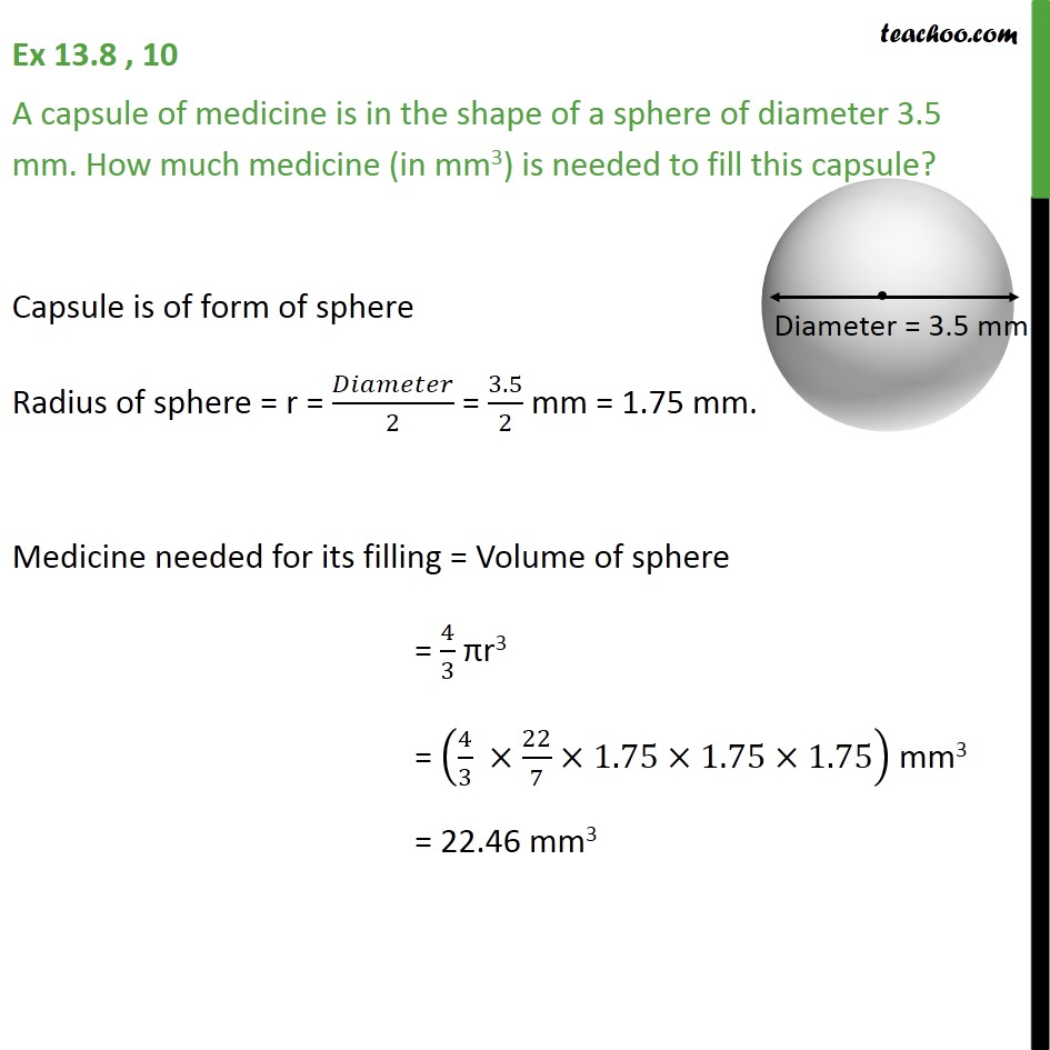 Ex 13.8, 10 - A capsule of medicine is in shape of sphere - Ex 13.8