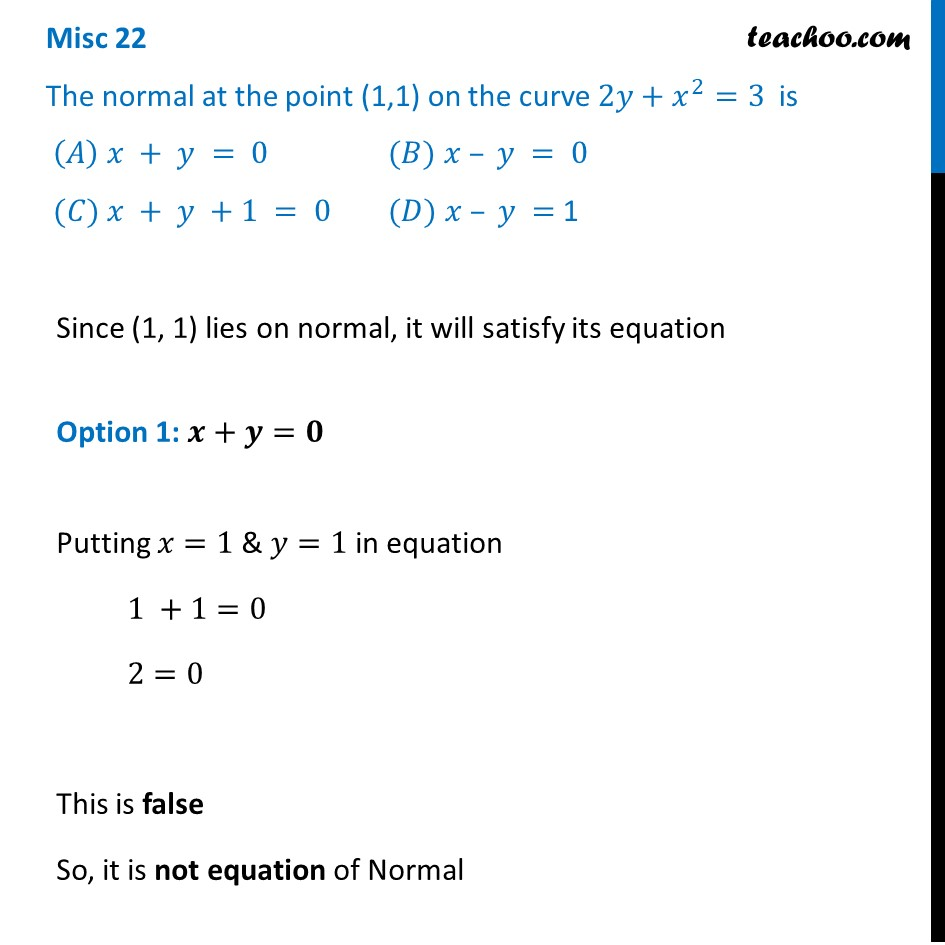 Misc 22 - Normal at (1,1) on 2y + x2 = 3 is - Chapter 6 - Miscellaneou