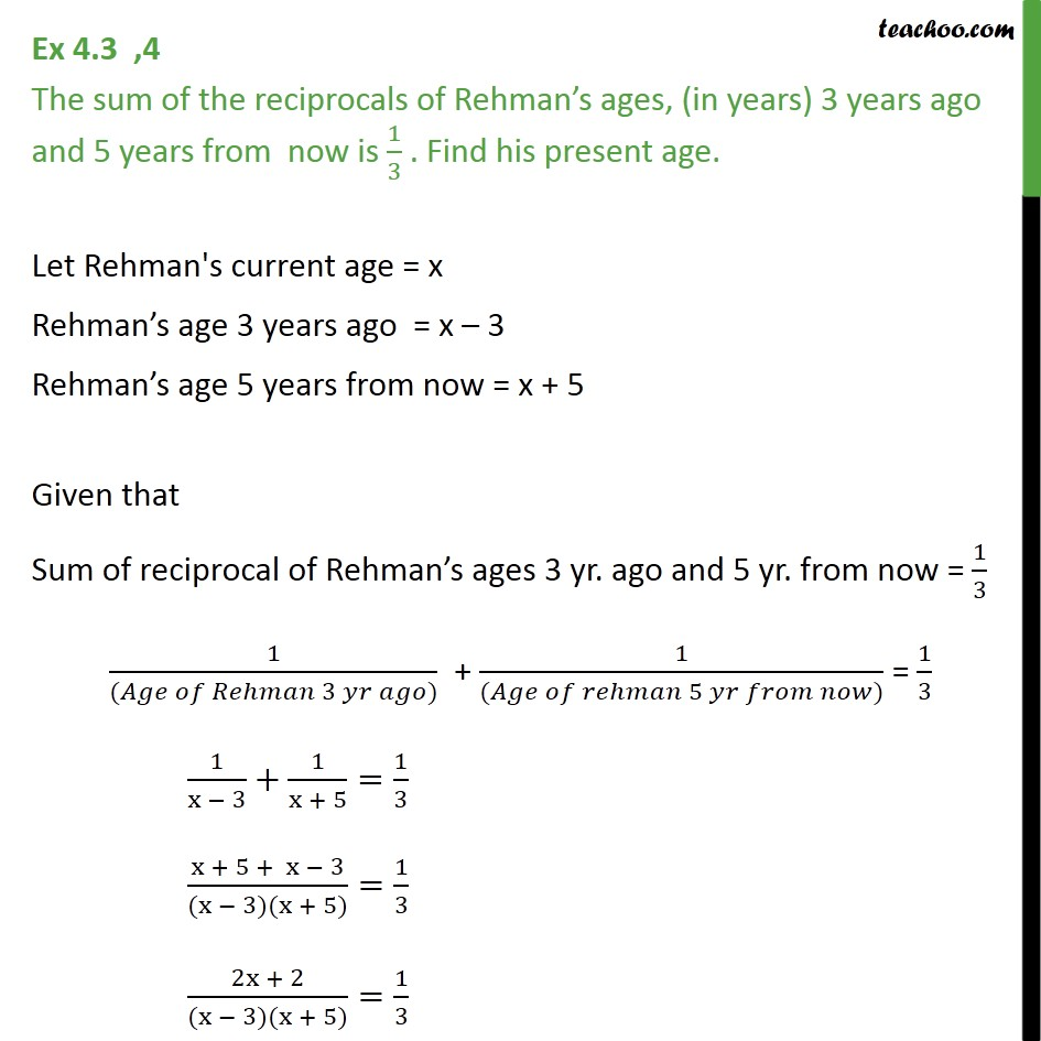 Ex 4.3, 4 - Sum of reciprocals of Rehman ages, 3 years ago - Solving by Splitting the middle term - Statement given