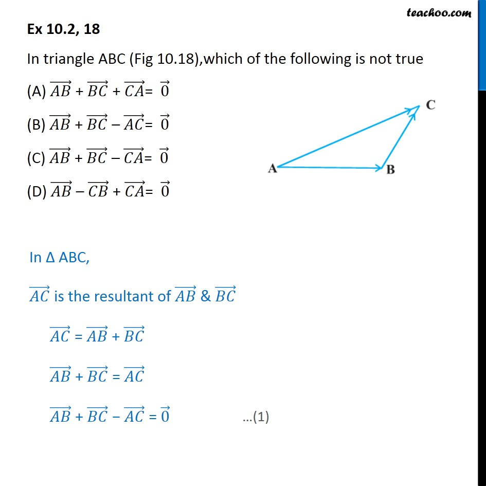 Ex 10.2, 18 - In triangle ABC which is not true AB + BC + CA = 0 - Ex 10.2