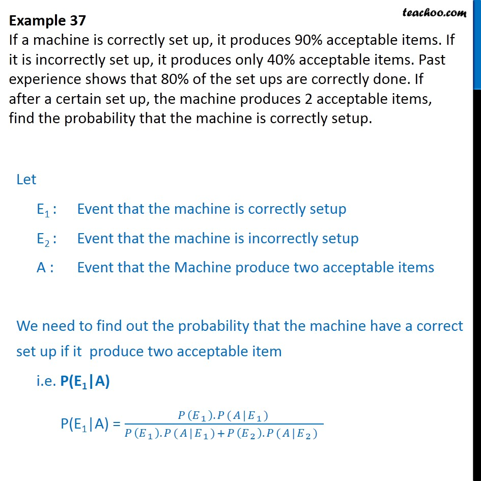 Example 37 - If a machine is correctly set up, it produces 90% - Examples