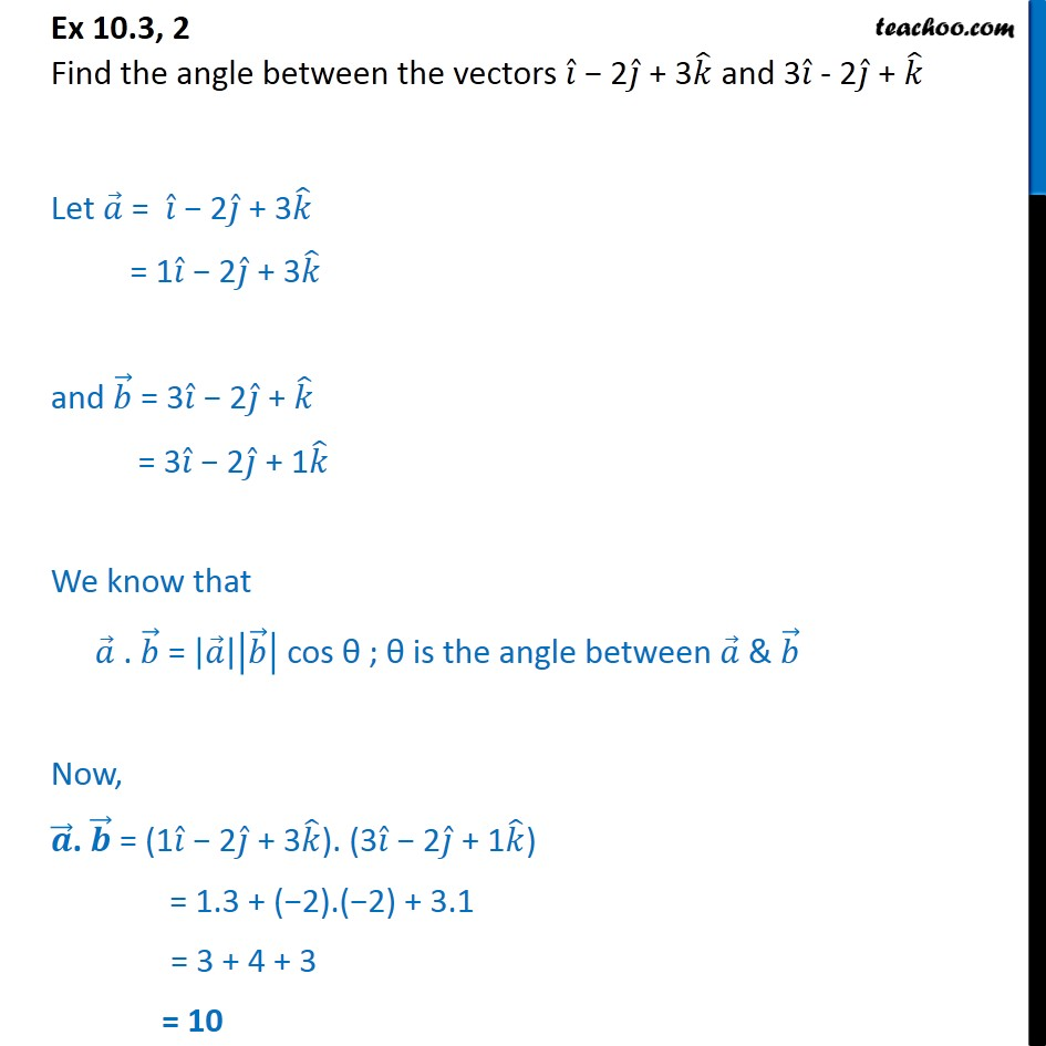Ex 10.3, 2 - Find angle between vectors i - 2j + 3k, 3i - 2j + k - Ex 10.3