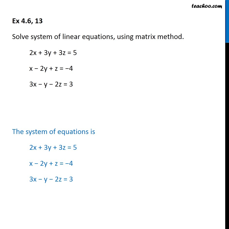 Ex 4.6, 13 - Solve linear equations using matrix method - Ex 4.6