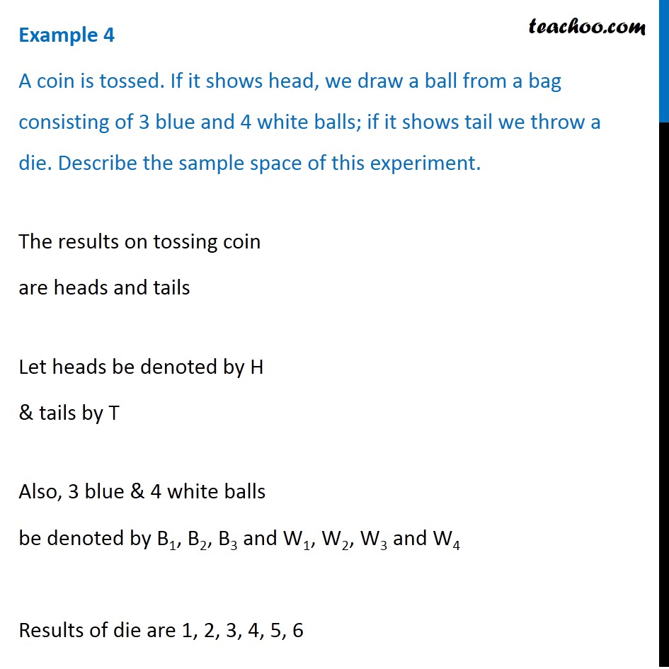 Example 4 - A coin is tossed. If it shows head, we draw a ball