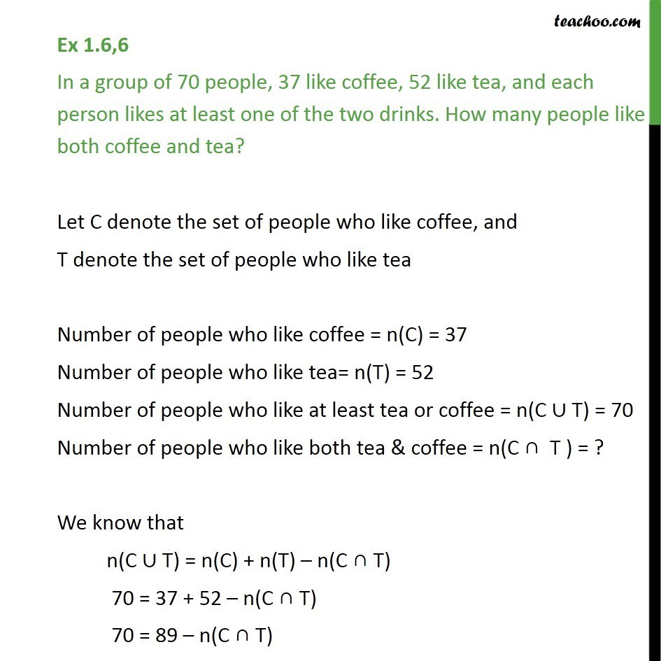 Ex 1.6, 6 - In 70 people, 37 like coffee, 52 like tea - Number of elements in set  - 2 sets (Direct)