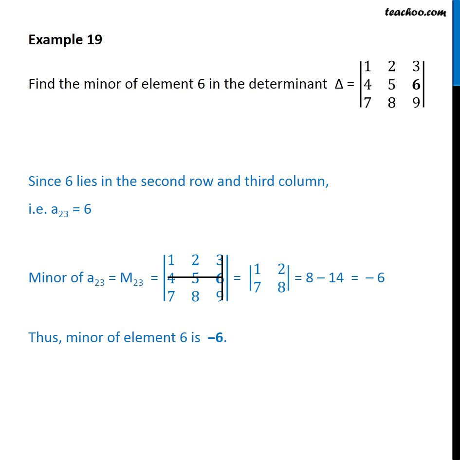 Example 19 - Find minor of element 6 in the determinant - Finding Minors and cofactors