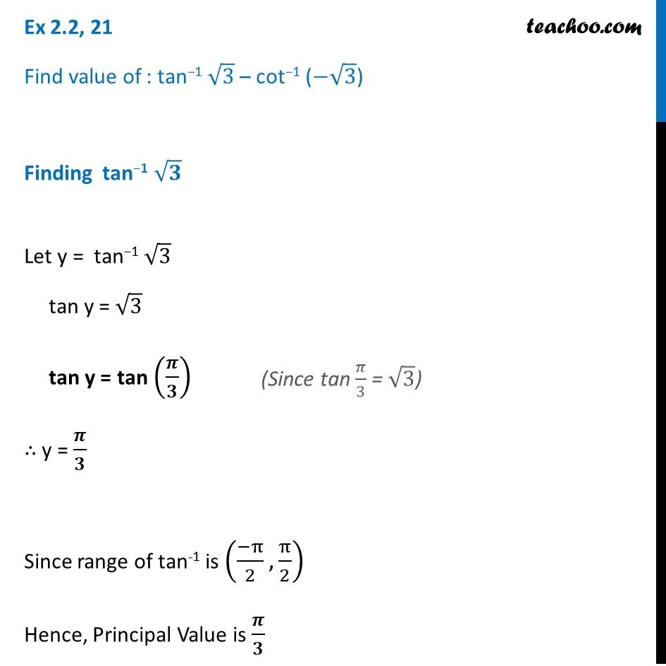 Ex 2.2, 21 - Find: tan-1 root 3 - cot-1 (- root 3) - Chapter 2 Teachoo