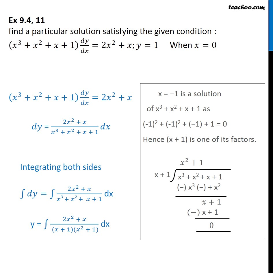 Ex 9.4, 11 - Find particular solution: (x3 + x2 + x + 1) dy/dx - Variable separation - Equation given