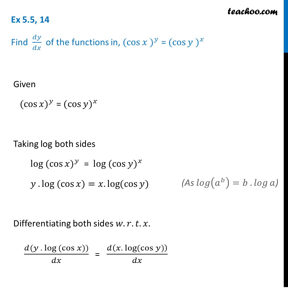 Ex 5.5, 14 - Find dy/dx of (cos x)^y = (cos y)^x - Chapter 5 Class 12