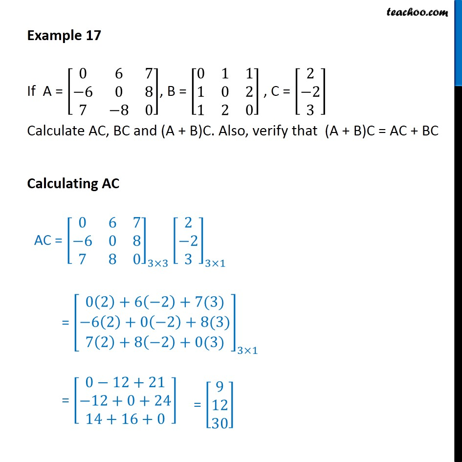 Example 17 - Calculate AC, BC, (A + B)C. Also, verify - Examples