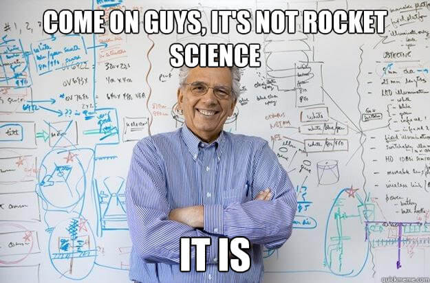 engineering-professor-meme-its-not-rocket-science.jpg