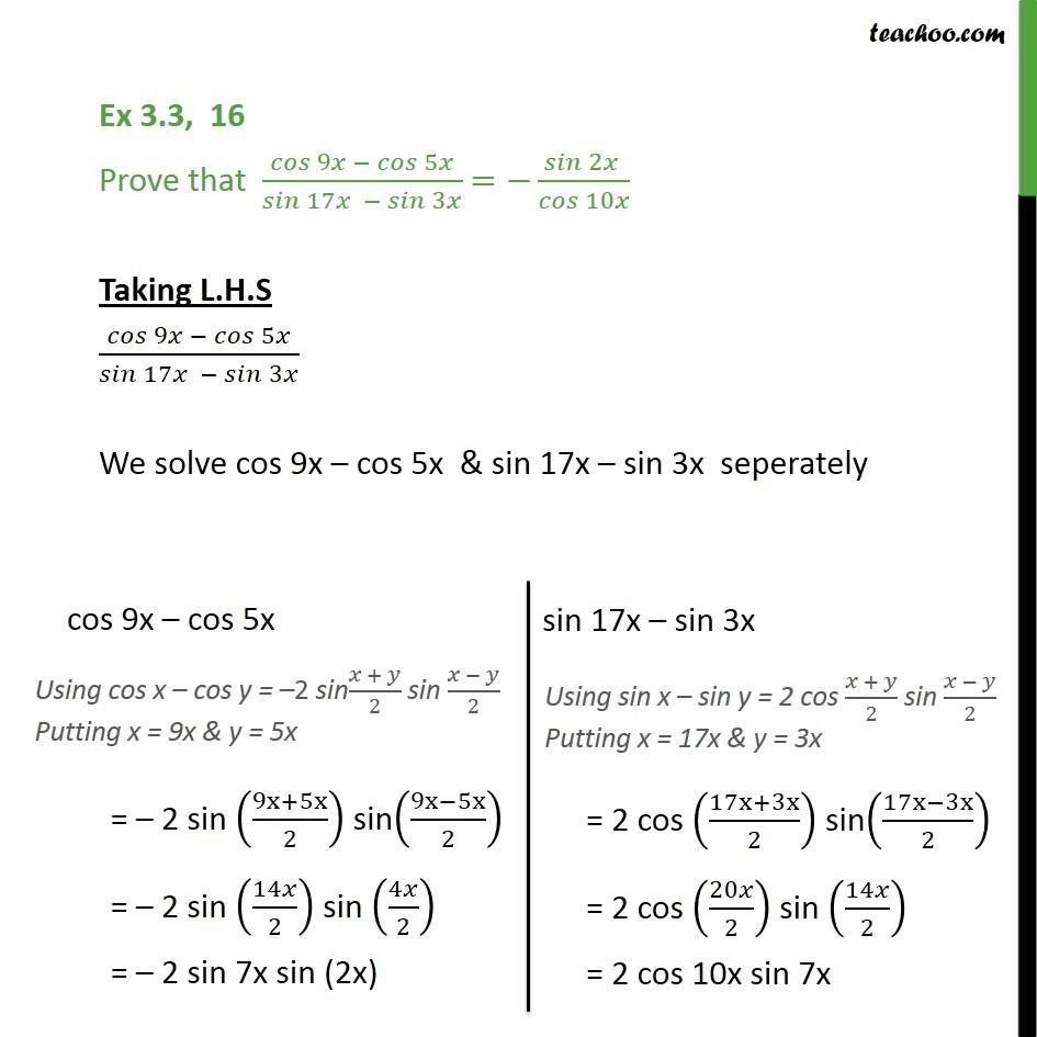 Ex 3.3, 16 - Prove that cos 9x - cos 5x / sin 17x - sin 3x - Ex 3.3