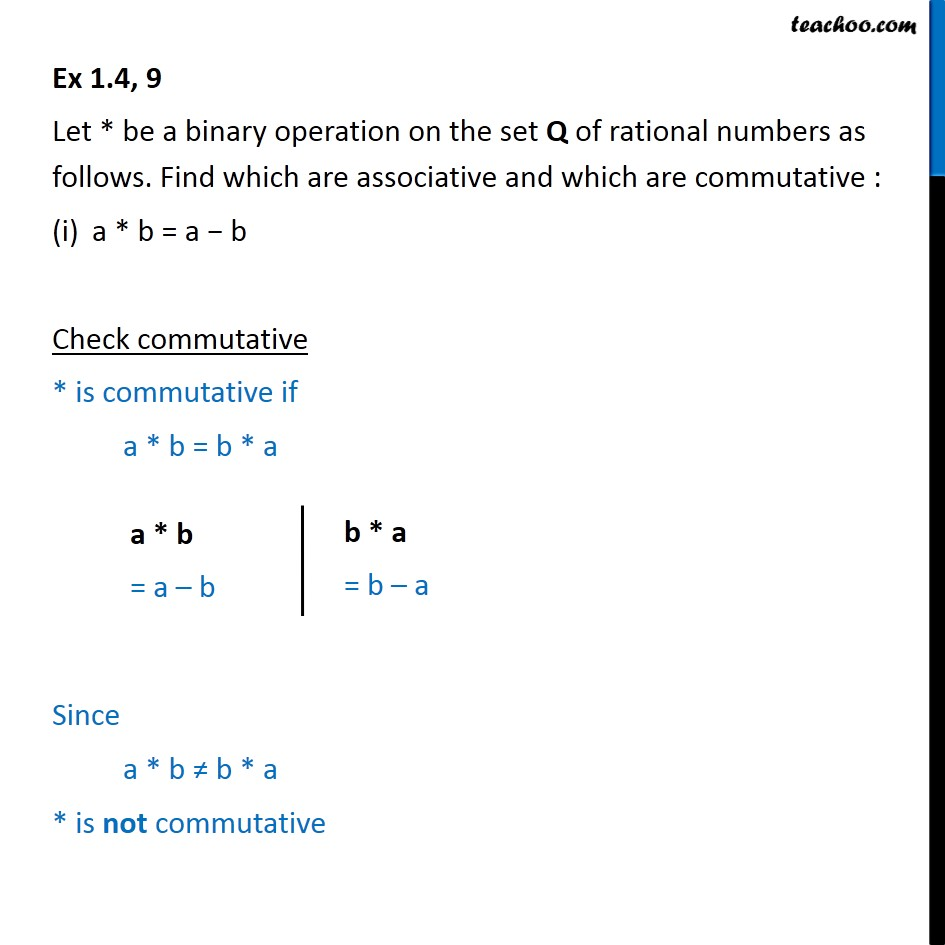 Ex 1.4, 9 - Find associative, commutative - Chapter 1 Class 12 - Ex 1.4