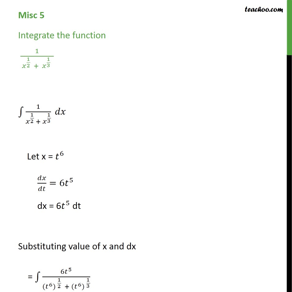 Misc 5 - Integrate 1 / x1/2 + x1/3 - Class 12 NCERT - Integration by substitution - x^n