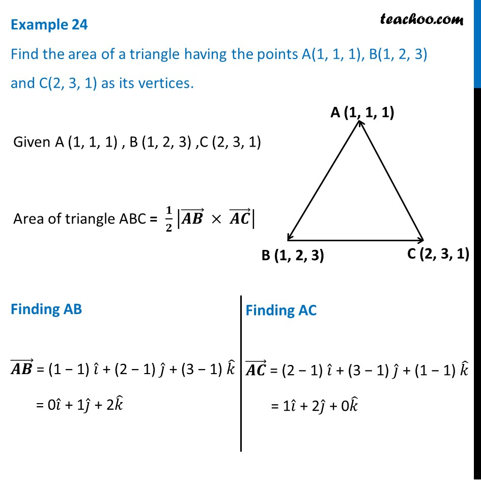 Example 24 - Find area of a triangle having A (1, 1, 1), B (1, 2, 3)
