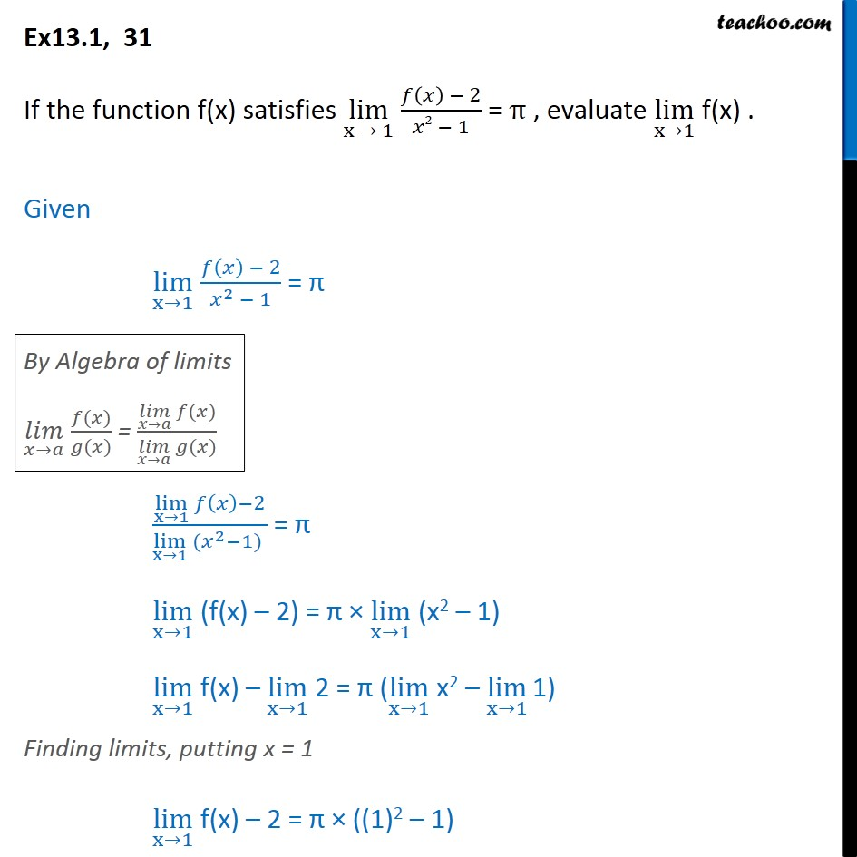 Ex 13.1, 31 - If function f(x) lim x->1 f(x)-2/x2-1 = pi - Limits - Limit exists