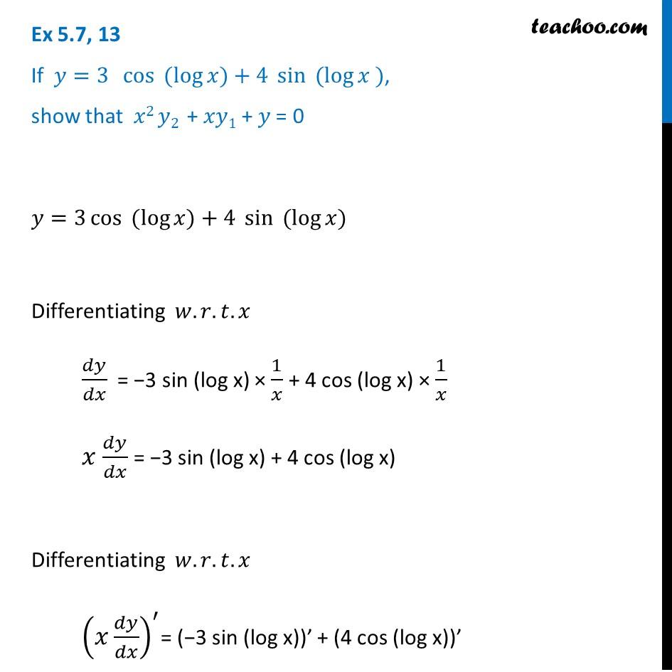 Ex 5.7, 13 - If y = 3 cos (log x) + 4 sin (log x), show - Ex 5.7