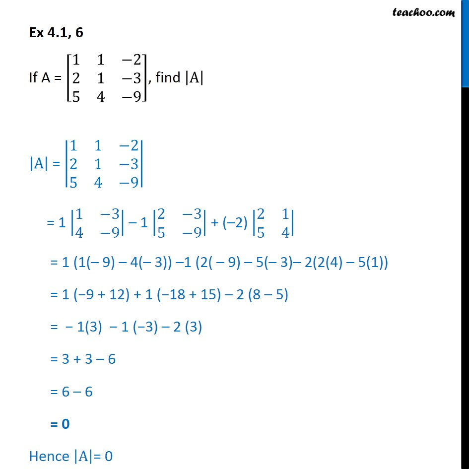 Ex 4.1, 6 - Find |A| if A = [1 1 -2 2 1 -3 5 4 -9] - Ex 4.1