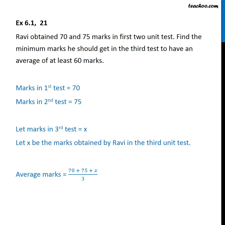 Ex 6.1, 21 - Ravi obtained 70 and 75 marks in first two unit test - Solving inequality - Statement questions